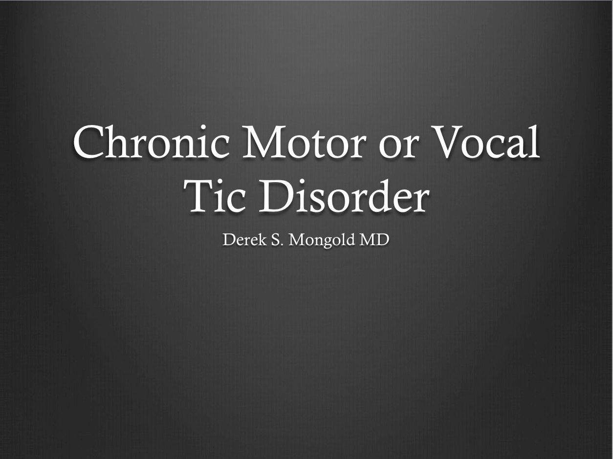 Psychiatry Lectures Chronic Motor Or Vocal Tic Disorder